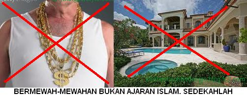 Bermewah-mewahan bukan ajaran Islam